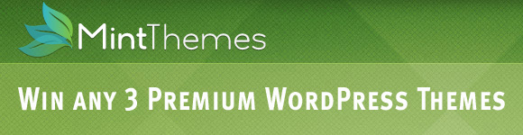 Win 3 Premium WordPress Themes from Mint Themes [Giveaway]