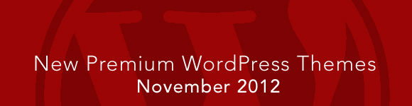 New Premium WordPress Themes November 2012