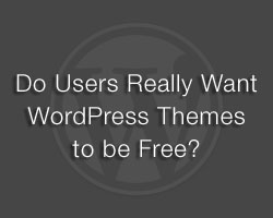Do Users Really Want WordPress Themes to be Free?