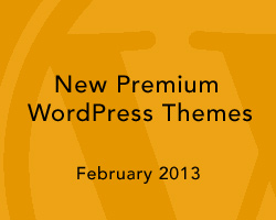 New Premium WordPress Themes February 2013