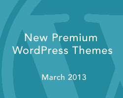 New Premium WordPress Themes March 2013