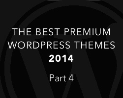 Best Premium WordPress Themes of 2014 (Part 4)