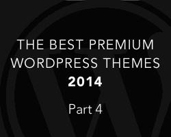 Best Premium WordPress Themes of 2014 (Part 4)