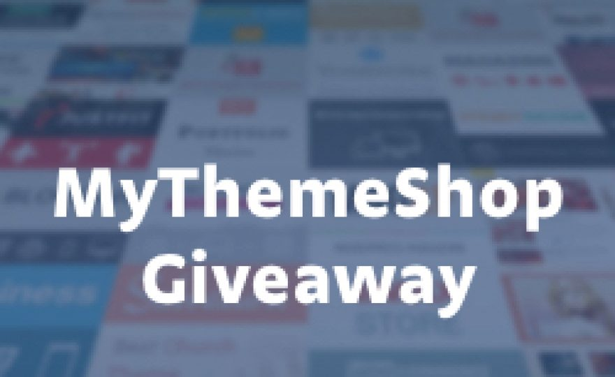 MyThemeShop Giveaway – Win Premium Themes & Memberships ($962 Worth of Prizes)