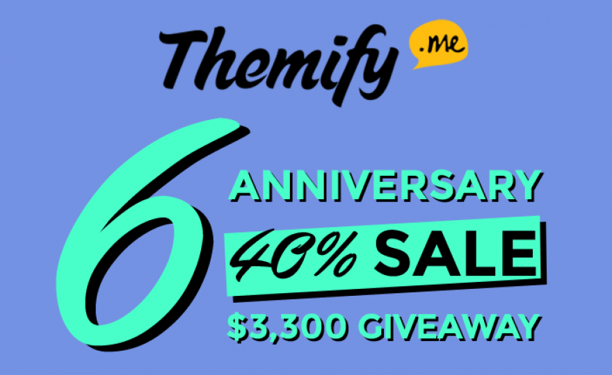 Themify 6th Anniversary = 40% Off Sale + Giveaway